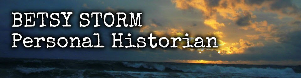 Betsy Storm | Personal Historian