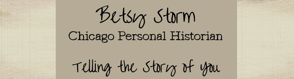 Betsy Storm | Chicago Personal Historian